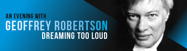 An Evening With Geoffrey Robertson: Dreaming Too Loud [Brisbane]