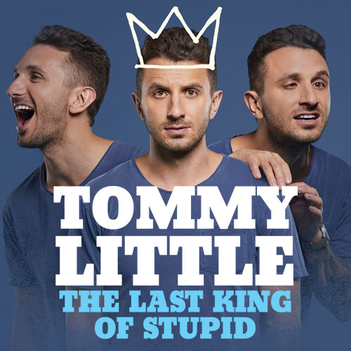 Tommy Little – THE LAST KING OF STUPID (MICF) [Melbourne]