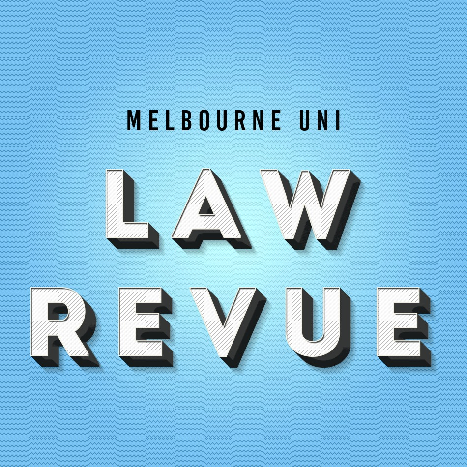 Melbourne University Law Revue Production [Melbourne]