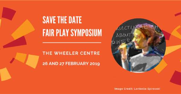 Fair Play Symposium (Wheeler Centre) [Melbourne]