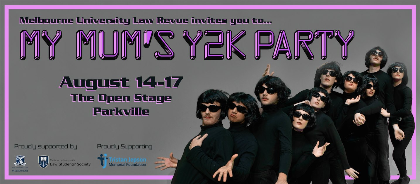 Melbourne Uni Law Revue 2019 Presents: My Mum's Y2k Party [Melbourne]