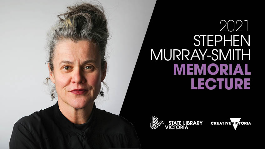 2021 Stephen Murray-Smith Memorial Lecture: Rose Hiscock (SLV) [Melbourne]