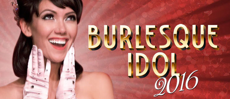Burlesque Idol - Grand Finale [Canberra, ACT]
