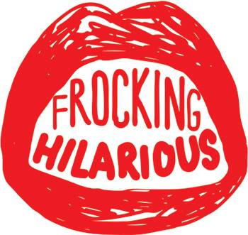 Brisbane Comedy Festival - Frocking Hilarious [Brisbane]