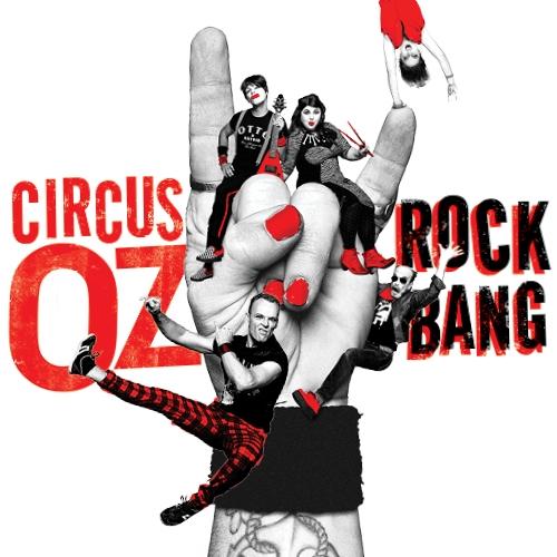 CIRCUS OZ  - Rock Bang [Hobart]