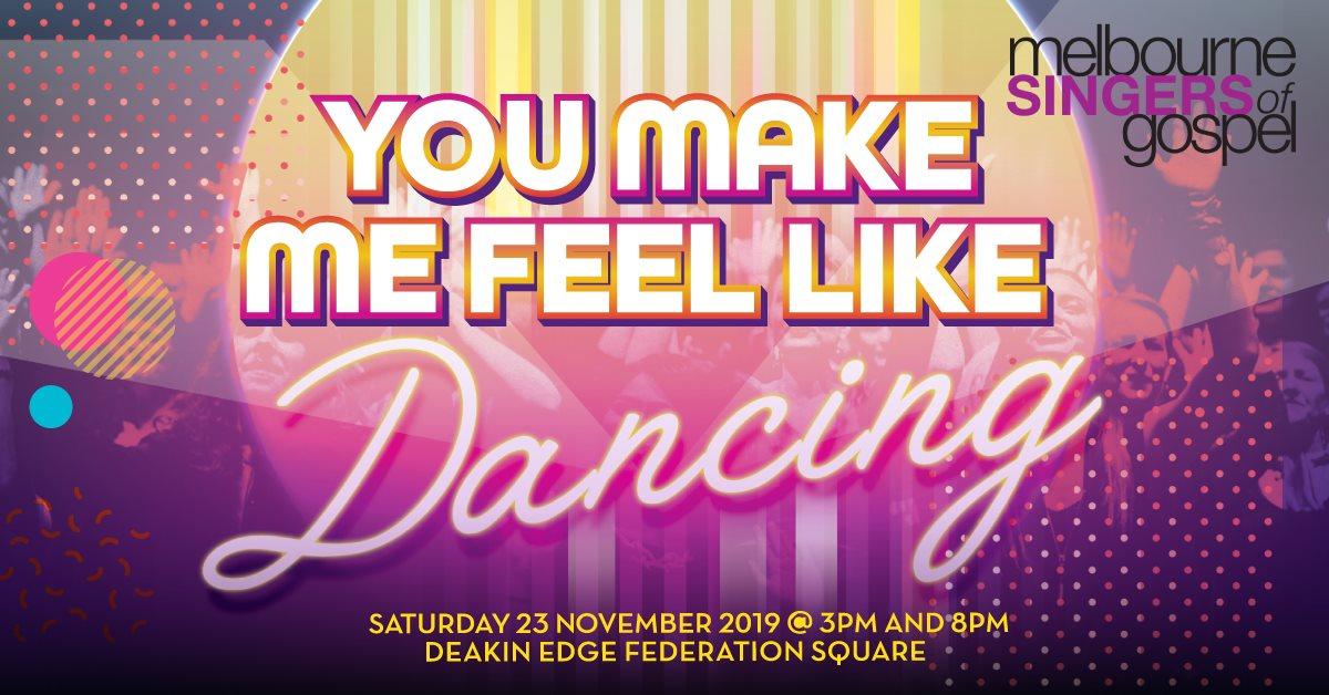 You Make Me Feel Like Dancing [Melbourne]