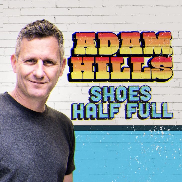 Adam Hills Shoes Half Full - second show-  (MICF) [Melbourne]
