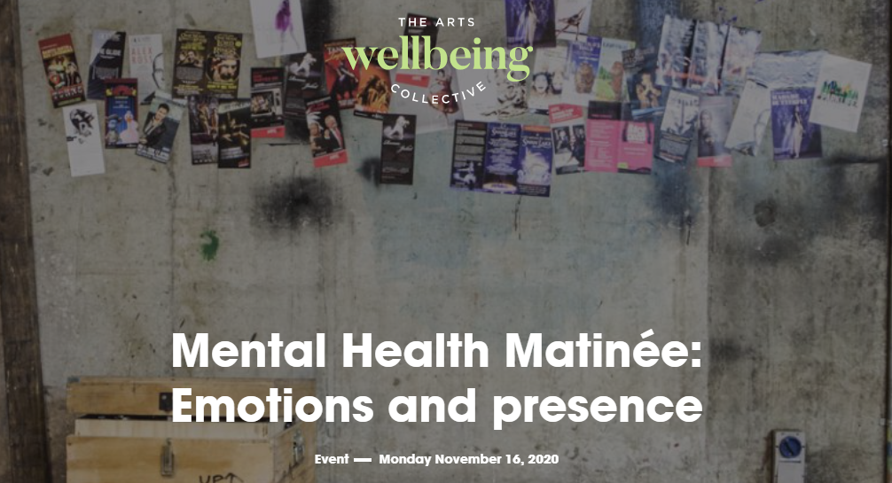 Mental Health Matinée: Emotions and presence (Arts Wellbeing Collective) [Online]