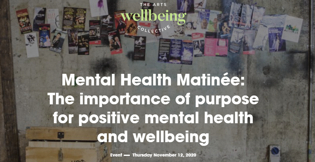 The importance of purpose for positive mental health and wellbeing (Arts Wellbeing Collective) [Online]