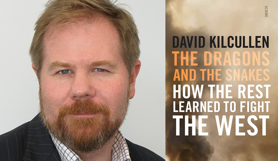 The Dragons and the Snakes, David Kilcullen [Adelaide]